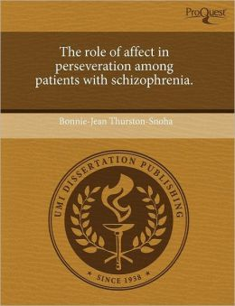 The Role Of Affect In Perseveration Among Patients With Schizophrenia.