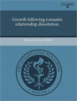 Growth Following Romantic Relationship Dissolution.