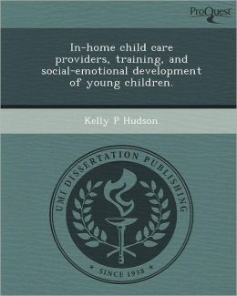 In-home child care providers, training, and social-emotional development of young children.
