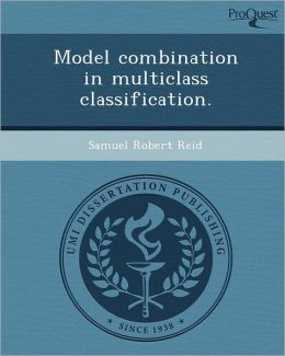 Model combination in multiclass classification.