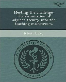 Meeting the challenge: The assimilation of adjunct faculty into the teaching mainstream.