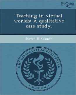 Teaching in virtual worlds: A qualitative case study.