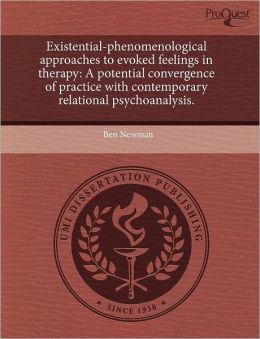 Existential-Phenomenological Approaches To Evoked Feelings In Therapy