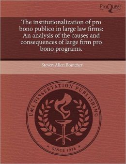 The Institutionalization Of Pro Bono Publico In Large Law Firms