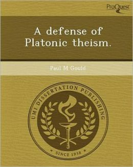 A defense of Platonic theism.