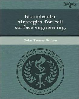 Biomolecular strategies for cell surface engineering.