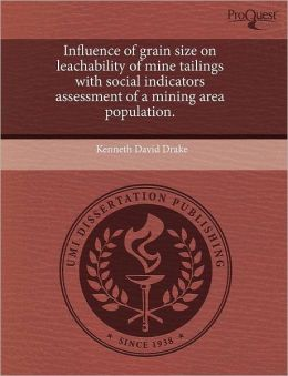 Influence Of Grain Size On Leachability Of Mine Tailings With Social Indicators Assessment Of A Mining Area Population.