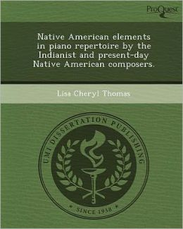 Native American elements in piano repertoire by the Indianist and present-day Native American composers.