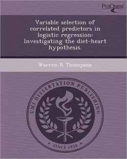 Variable selection of correlated predictors in logistic regression: Investigating the diet-heart hypothesis.