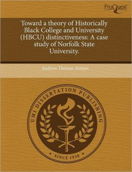 Toward A Theory Of Historically Black College And University Hbcu Distinctiveness