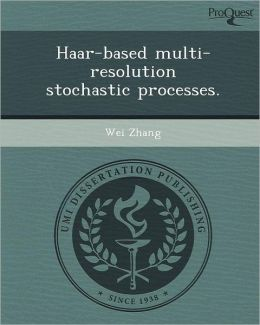 Haar-based multi-resolution stochastic processes.