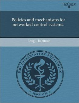 Policies And Mechanisms For Networked Control Systems.