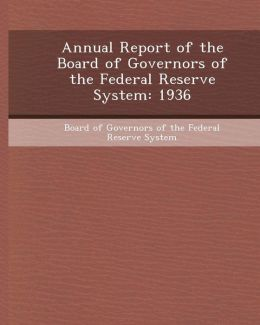 Annual Report of the Board of Governors of the Federal Reserve System: 1936
