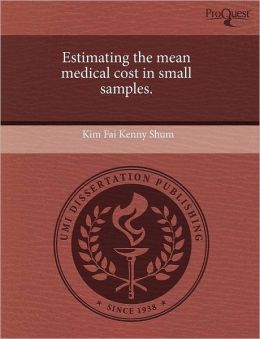Estimating The Mean Medical Cost In Small Samples.
