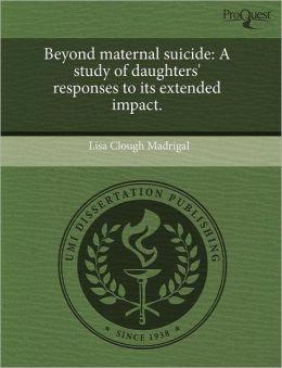 Beyond Maternal Suicide