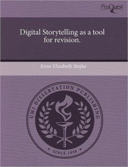 Digital Storytelling As A Tool For Revision.