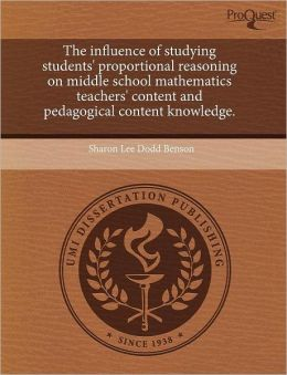 The Influence Of Studying Students' Proportional Reasoning On Middle School Mathematics Teachers' Content And Pedagogical Content Knowledge.