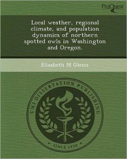 Local weather, regional climate, and population dynamics of northern spotted owls in Washington and Oregon.
