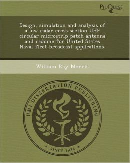 Design, simulation and analysis of a low radar cross section UHF circular microstrip patch antenna and radome for United States Naval fleet broadcast applications.