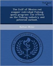 The Gulf of Mexico red snapper individual fishing quota program: The effects on the fishing industry and potential outlook.
