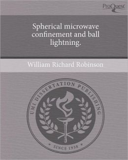 Spherical microwave confinement and ball lightning.