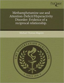 Methamphetamine Use And Attention-Deficit/Hyperactivity Disorder