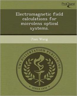 Electromagnetic field calculations for microlens optical systems.
