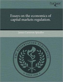 Essays On The Economics Of Capital Markets Regulation.