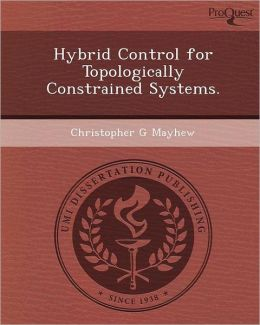 Hybrid Control for Topologically Constrained Systems.