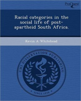 Racial categories in the social life of post-apartheid South Africa.