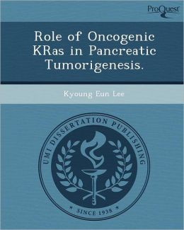 Role of Oncogenic KRas in Pancreatic Tumorigenesis.