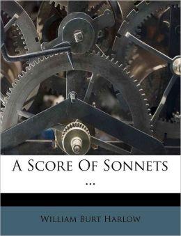 A Score Of Sonnets ...