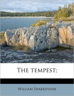 The tempest;
