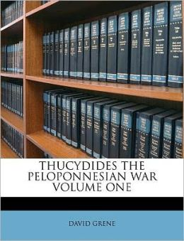 THUCYDIDES THE PELOPONNESIAN WAR VOLUME ONE