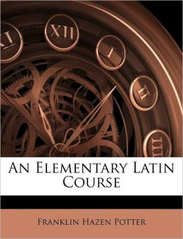 An Elementary Latin Course
