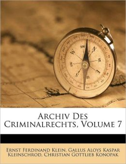 Archiv Des Criminalrechts, Volume 7