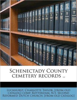 Schenectady County cemetery records ..