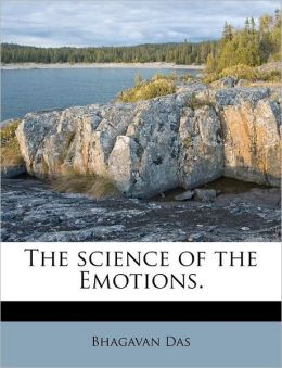 The science of the Emotions.