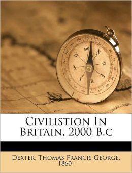 Civilistion In Britain, 2000 B.c