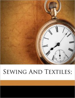 Sewing And Textiles;