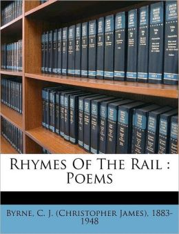 Rhymes Of The Rail: Poems