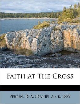 Faith At The Cross