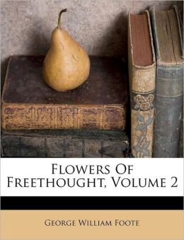 Flowers Of Freethought, Volume 2