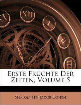 Erste Fr chte Der Zeiten, Volume 5