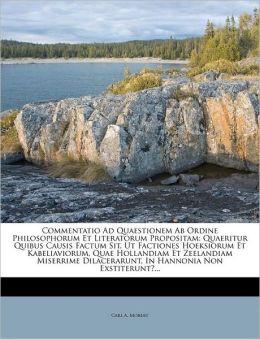 Commentatio Ad Quaestionem Ab Ordine Philosophorum Et Literatorum Propositam