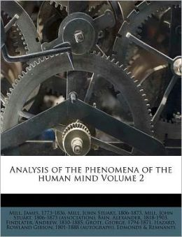 Analysis of the phenomena of the human mind Volume 2