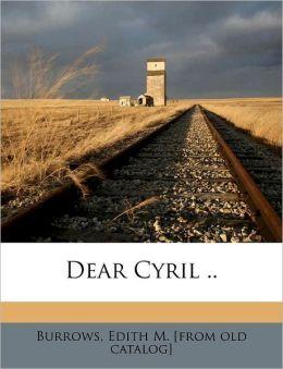 Dear Cyril ..