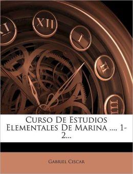 Curso De Estudios Elementales De Marina ..., 1-2...