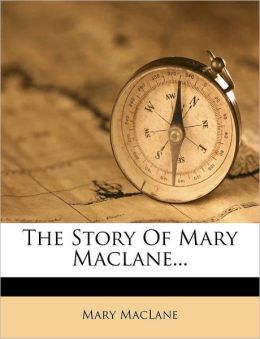 The Story Of Mary Maclane...
