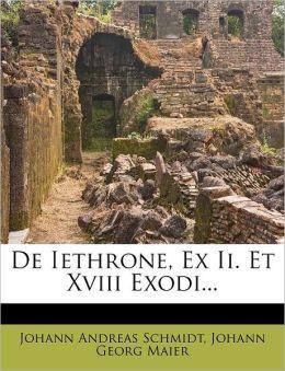 De Iethrone, Ex Ii. Et Xviii Exodi...